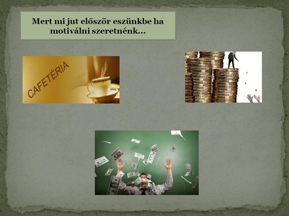 A pénz. Elégedettség Lojalitás, boldogság