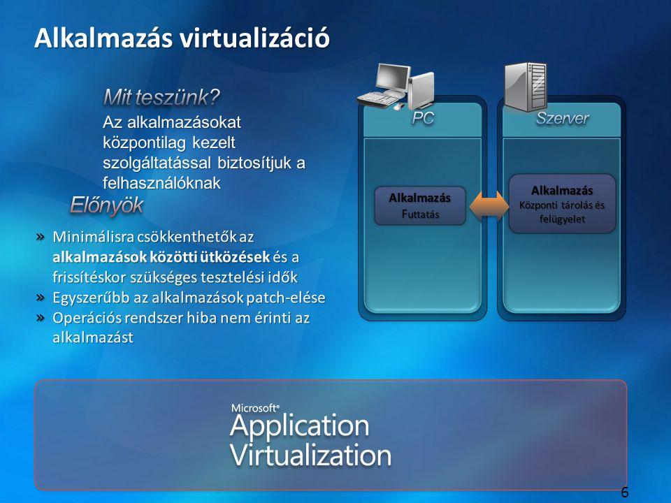7 Kliensen hosztolt munkaasztal virtualizáció