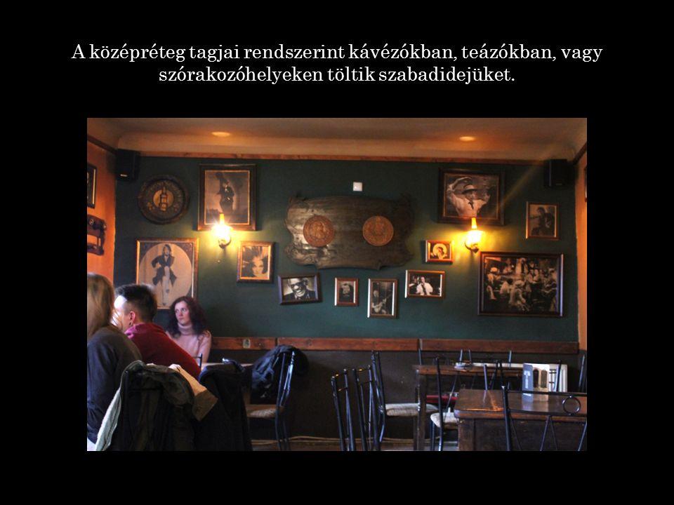 A középréteg tagjai rendszerint kávézókban, teázókban, vagy szórakozóhelyeken töltik szabadidejüket.