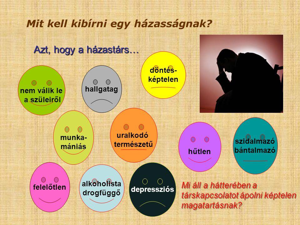 Mit kell kibírni egy házasságnak? Mi áll a hátterében a társkapcsolatot ápolni képtelen magatartásnak? Azt, hogy a házastárs… nem válik le a szüleiről