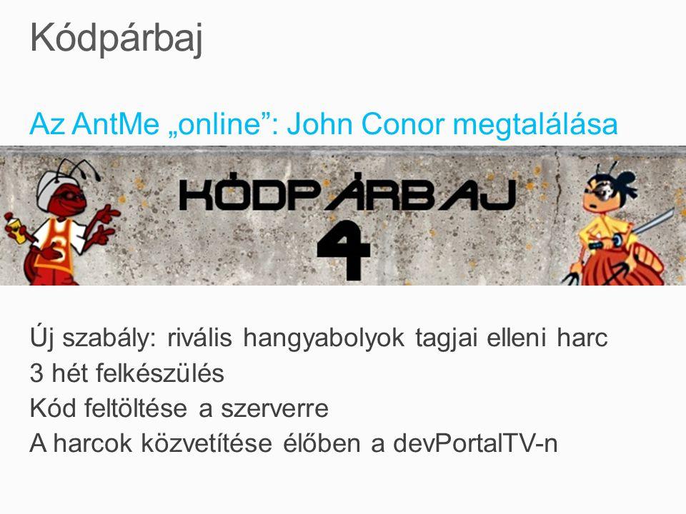 """Az AntMe """"online : John Conor megtalálása Új szabály: rivális hangyabolyok tagjai elleni harc 3 hét felkészülés Kód feltöltése a szerverre A harcok közvetítése élőben a devPortalTV-n"""
