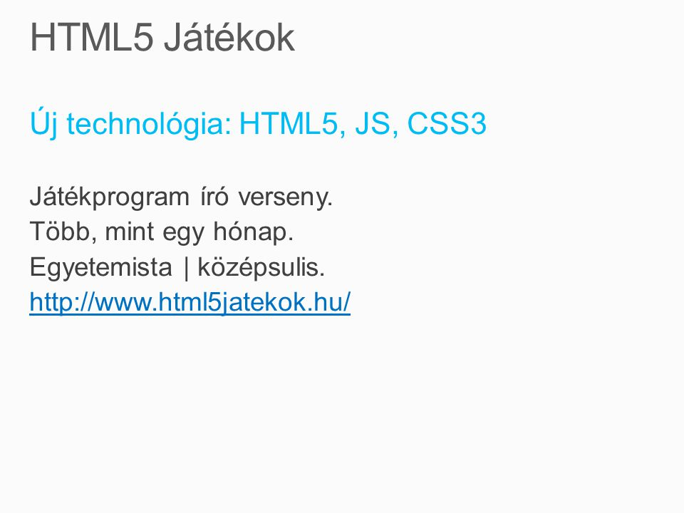 Új technológia: HTML5, JS, CSS3 Játékprogram író verseny.