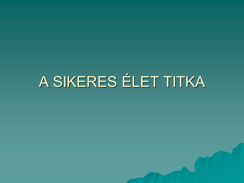 A SIKERES ÉLET TITKA