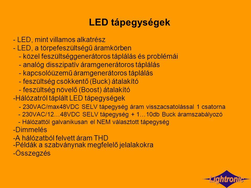 LED tápegységek - LED, mint villamos alkatrész - LED, a törpefeszültségű áramkörben - közel feszültséggenerátoros táplálás és problémái - analóg dissz