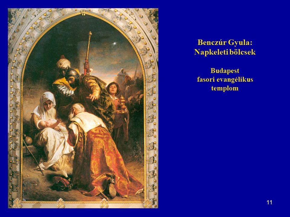 11 Benczúr Gyula: Napkeleti bölcsek Budapest fasori evangélikus templom