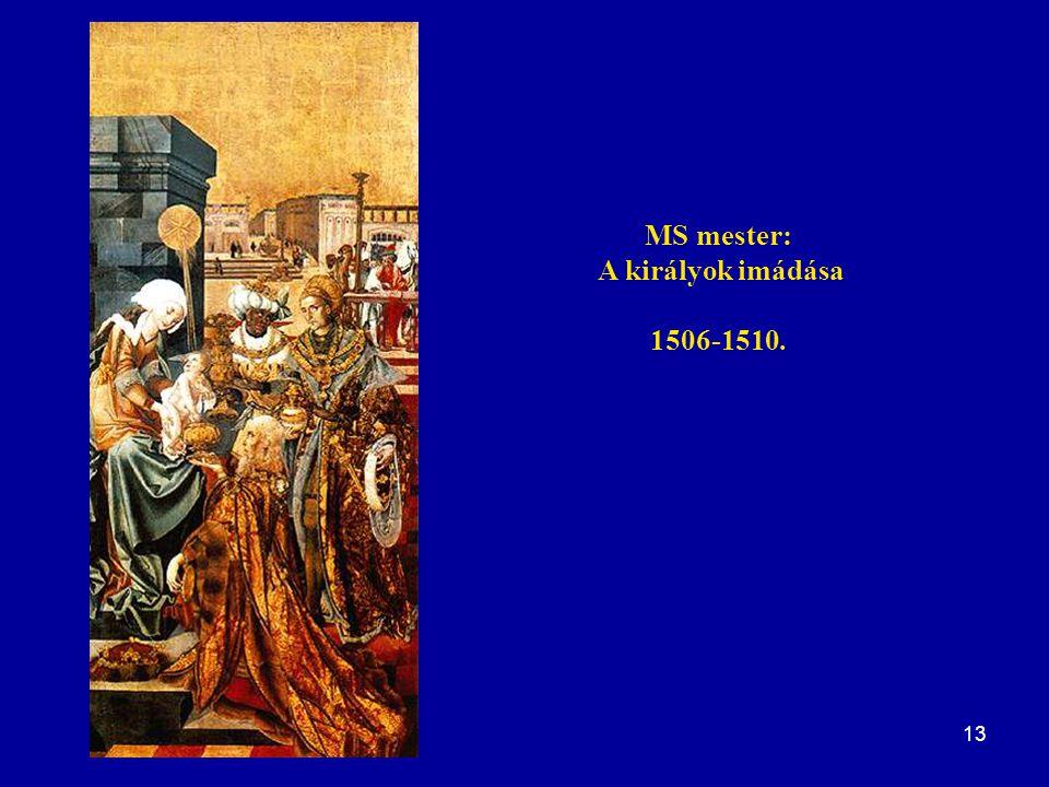 13 MS mester: A királyok imádása 1506-1510.