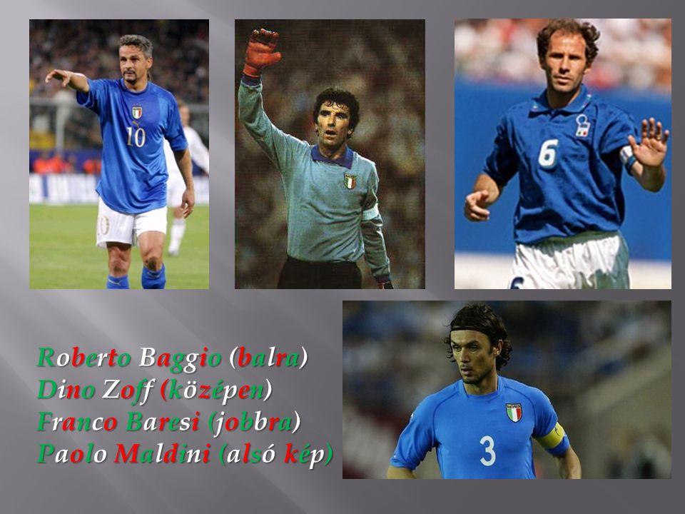 Roberto Baggio (balra) Dino Zoff (középen) Franco Baresi (jobbra) Paolo Maldini (alsó kép)