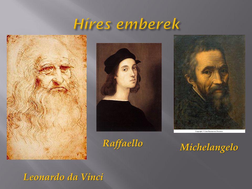 Leonardo da Vinci Raffaello Michelangelo
