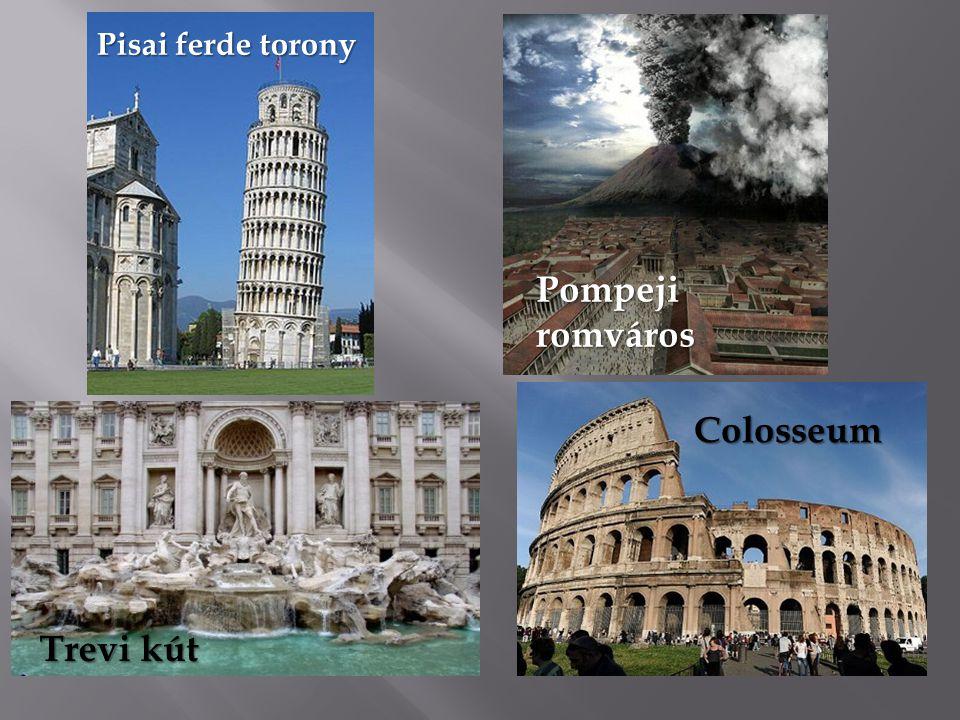 Colosseum Pisai ferde torony Trevi kút Pompeji romváros