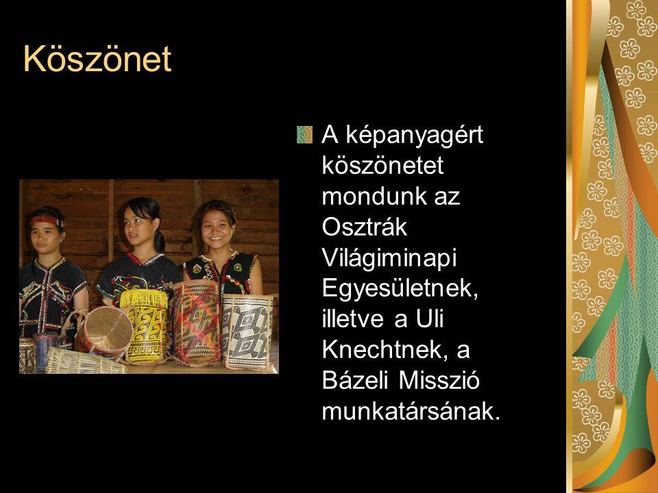 Köszönet A képanyagért köszönetet mondunk az Osztrák Világiminapi Egyesületnek, illetve a Uli Knechtnek, a Bázeli Misszió munkatársának.