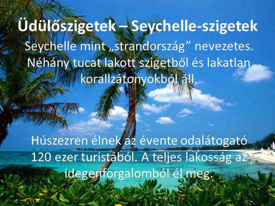 """Üdülőszigetek – Seychelle-szigetek Seychelle mint """"strandország nevezetes."""
