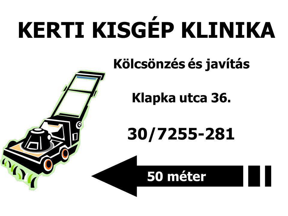 KERTI KISGÉP KLINIKA Kölcsönzés és javítás Klapka utca 36. 30/7255-281 50 méter