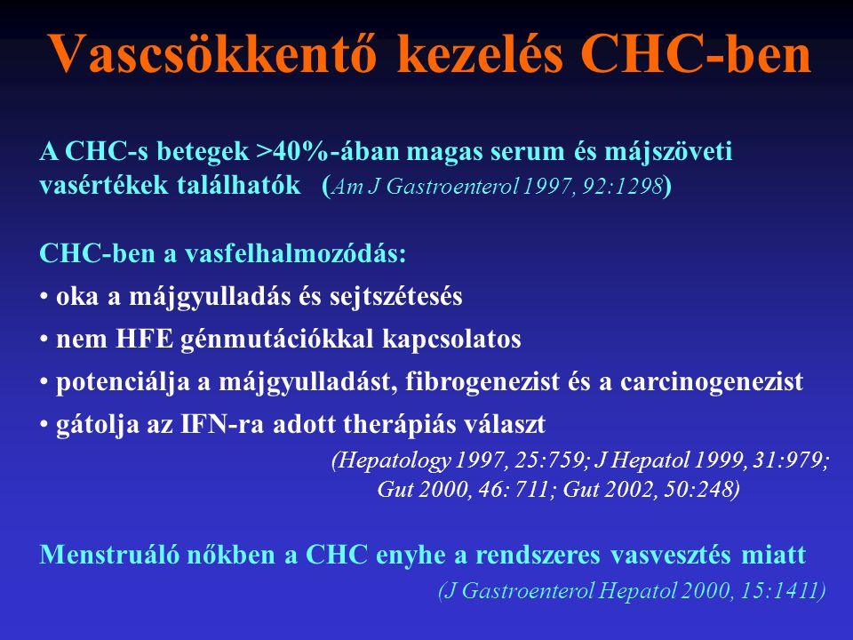 Vascsökkentő kezelés CHC-ben A CHC-s betegek >40%-ában magas serum és májszöveti vasértékek találhatók ( Am J Gastroenterol 1997, 92:1298 ) CHC-ben a