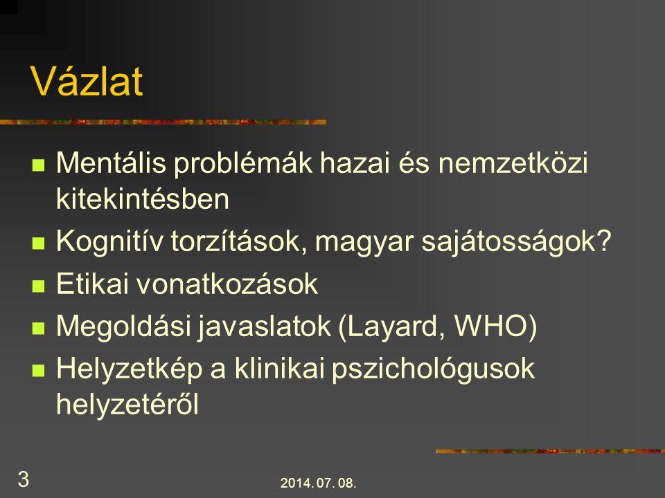 2014.07. 08. 4 A magyar lakosság pszichés egészségi állapota KATASZTROFÁLIS.