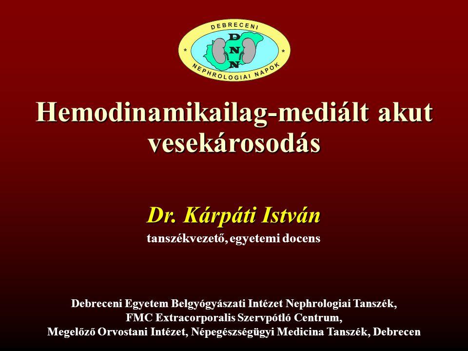 Hemodinamikailag-mediált akut vesekárosodás Dr.