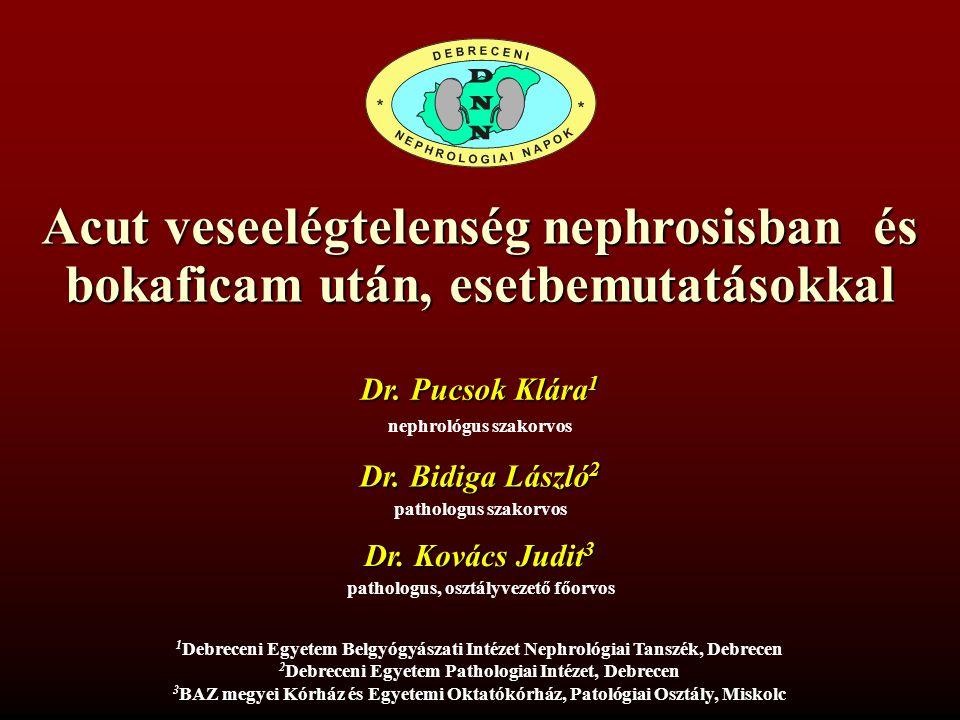 Acut veseelégtelenség nephrosisban és bokaficam után, esetbemutatásokkal Dr.
