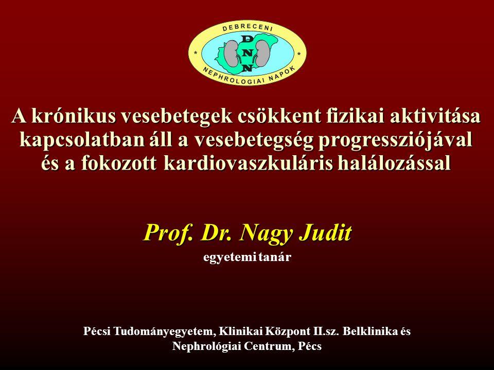 A krónikus vesebetegek csökkent fizikai aktivitása kapcsolatban áll a vesebetegség progressziójával és a fokozott kardiovaszkuláris halálozással Prof.