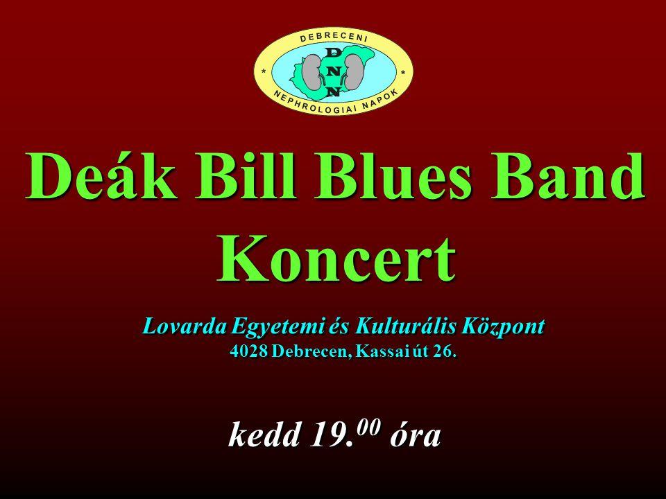kedd 19.00 óra Lovarda Egyetemi és Kulturális Központ 4028 Debrecen, Kassai út 26.