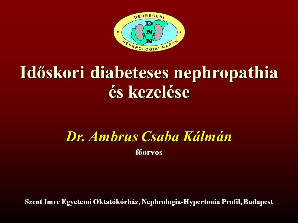 Időskori diabeteses nephropathia és kezelése Dr.