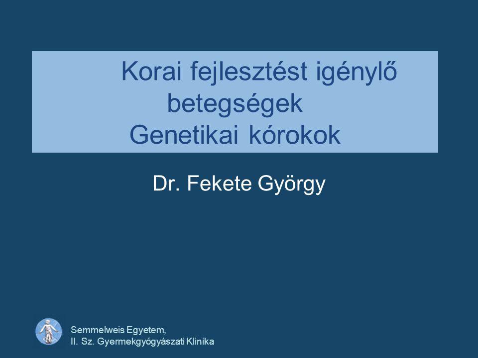 Semmelweis Egyetem, II.Sz. Gyermekgyógyászati Klinika Craniofacialis dysostosis I.