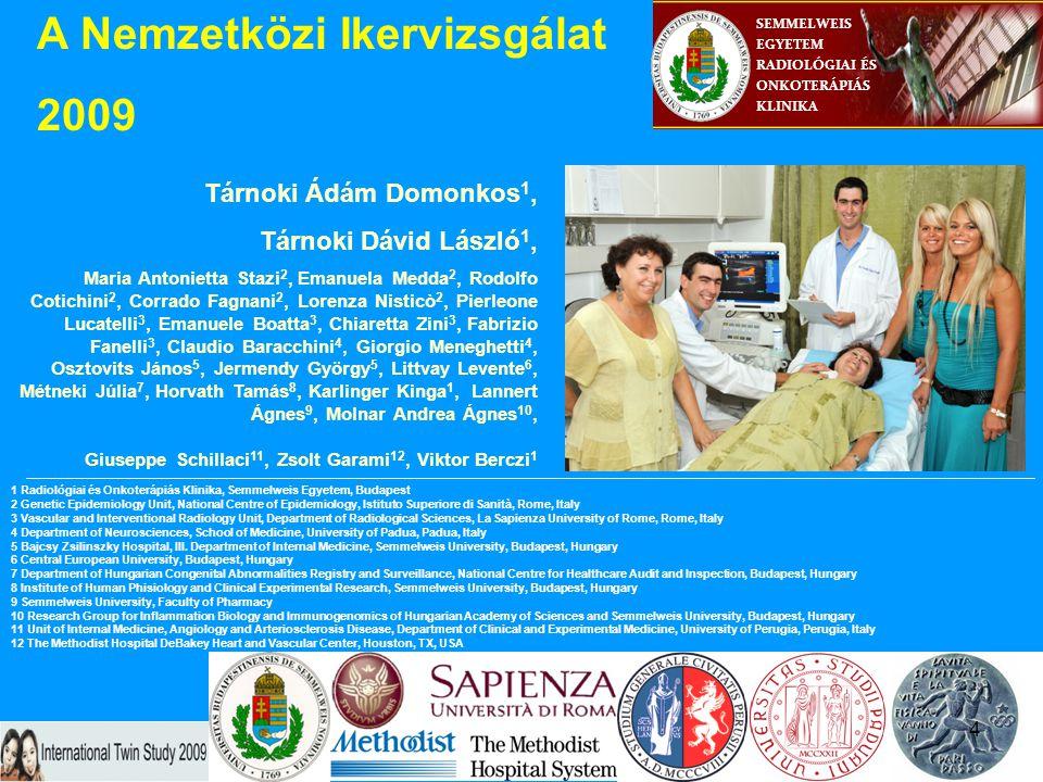 1 Radiológiai és Onkoterápiás Klinika, Semmelweis Egyetem, Budapest 2 Genetic Epidemiology Unit, National Centre of Epidemiology, Istituto Superiore d