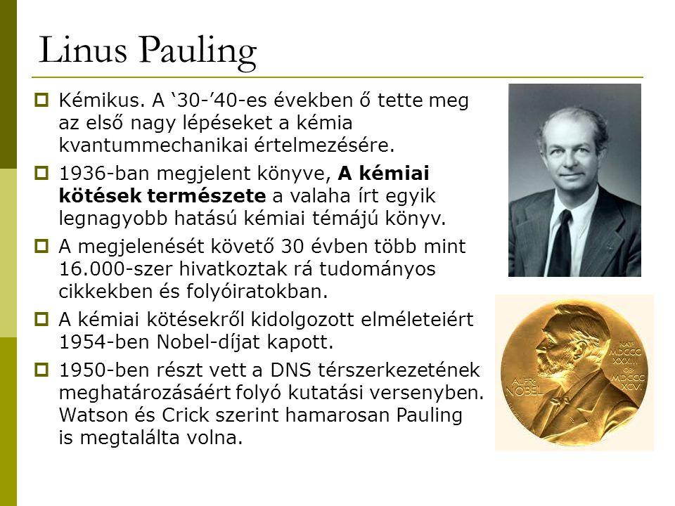 Linus Pauling  Kémikus. A '30-'40-es években ő tette meg az első nagy lépéseket a kémia kvantummechanikai értelmezésére.  1936-ban megjelent könyve,