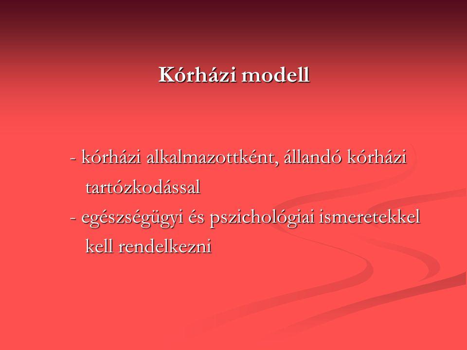 Kórházi modell - kórházi alkalmazottként, állandó kórházi - kórházi alkalmazottként, állandó kórházi tartózkodással tartózkodással - egészségügyi és p