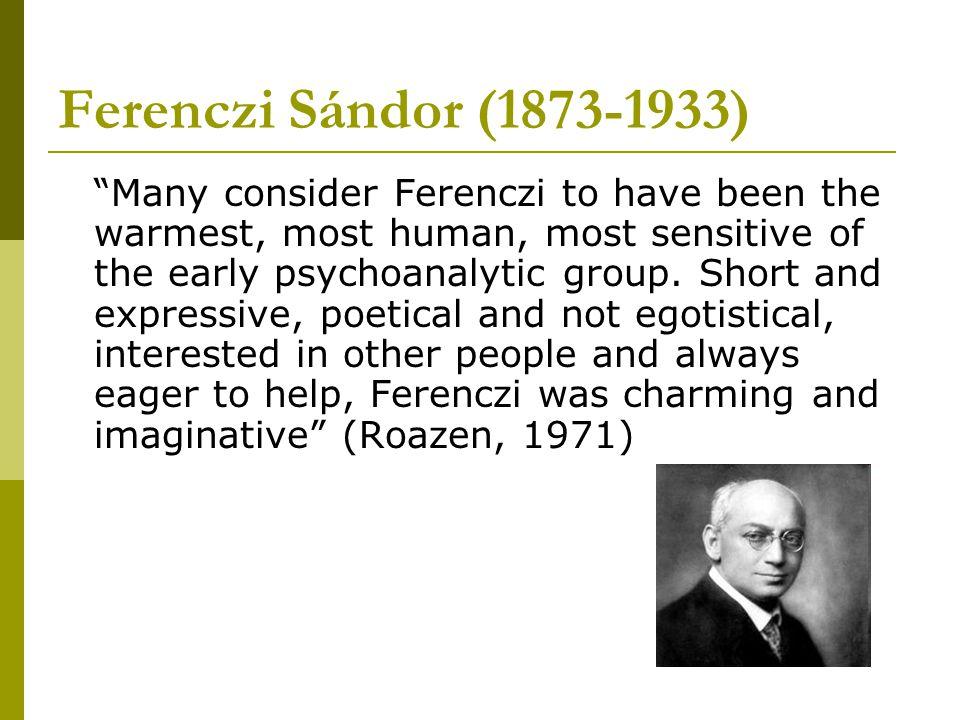 Ferenczi Sándor - társadalmi és politikai radikalizmus  a háborús neurózis két típusa: 1.