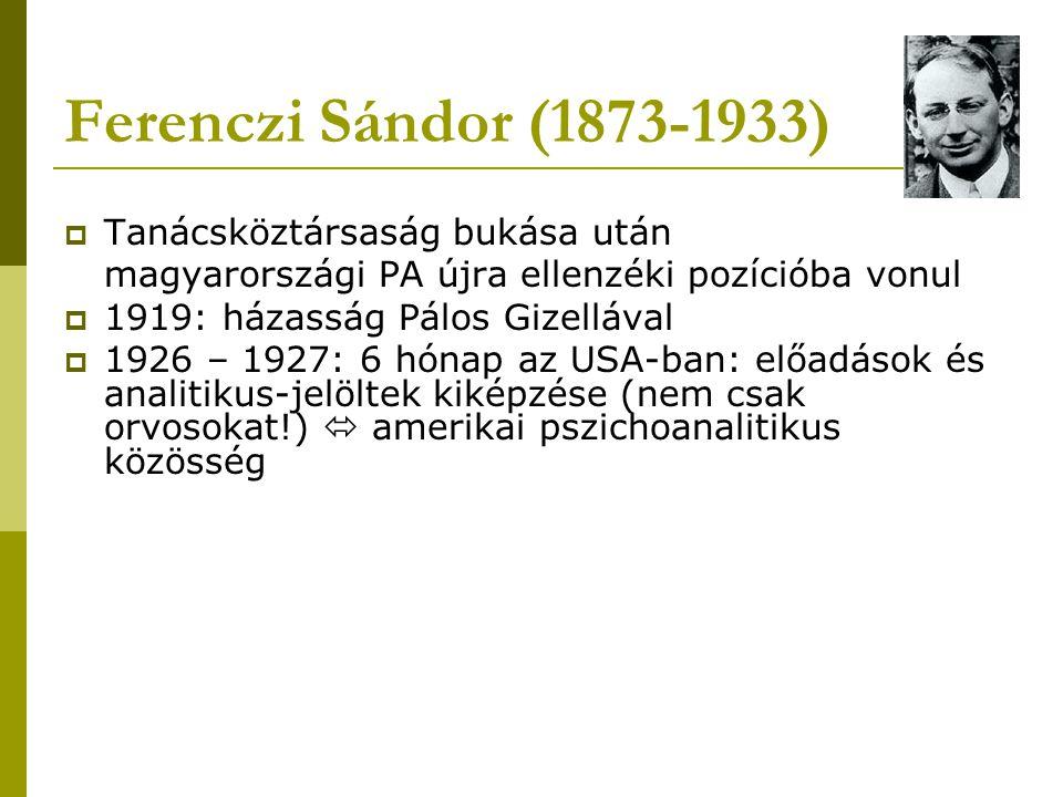 Ferenczi Sándor – elméleti és terápiás radikalizmus  1918 és 1932 közötti technikai kísérletezések a PA fejlesztésére, hatalmi és kontrollviszonyok megváltoztatása aktív technika: terápiás intervenciók a páciens mentális aktivizálására  később elvetette kapcsolati tényező hangsúlyozása a terápiában  analitikus is bevonódik érzelmileg  interszubjektivitás és viszontáttétel szerepe őszinteség, integritás, autenticitás; klinikai rugalmasság és az empátia szerepe  analízis demokratikus, kölcsönös, támogató kapcsolat, mely az elfogadásra és szeretetre épül az analitikus önfeltárása, kölcsönös analízis: kudarcba fulladt relaxációs terápia kidolgozása a traumatúlélők kezelésének kiegészítésére  feszültségoldást célozza analitikusok saját analízise a képzés fontos része