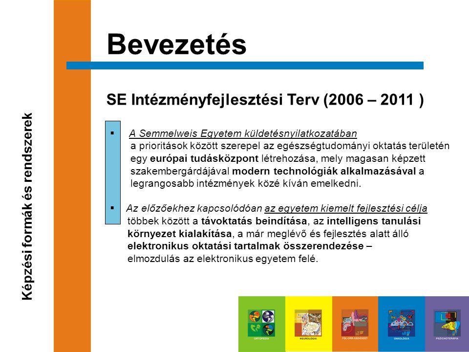 Bevezetés Képzési formák és rendszerek  A Semmelweis Egyetem küldetésnyilatkozatában a prioritások között szerepel az egészségtudományi oktatás terül