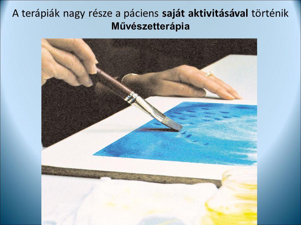 A terápiák nagy része a páciens saját aktivitásával történik Művészetterápia