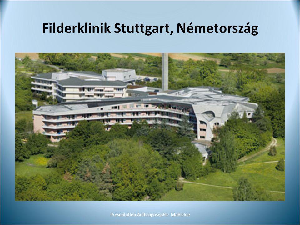 Filderklinik Stuttgart, Németország Presentation Anthroposophic Medicine