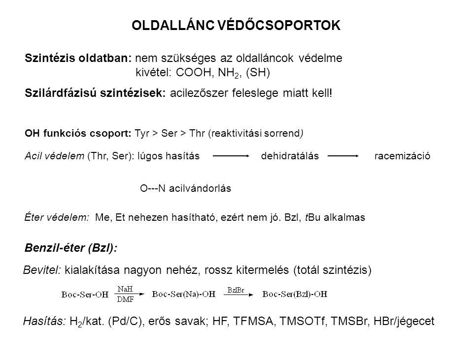 OLDALLÁNC VÉDŐCSOPORTOK Szintézis oldatban: nem szükséges az oldalláncok védelme kivétel: COOH, NH 2, (SH) Szilárdfázisú szintézisek: acilezőszer fele