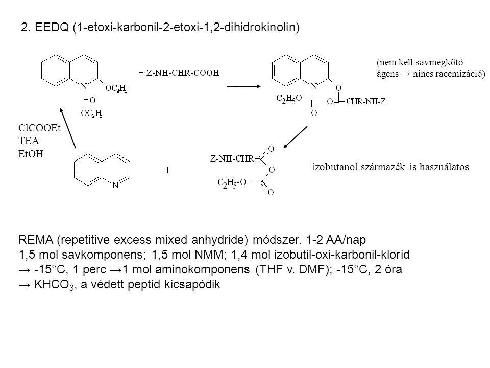 2. EEDQ (1-etoxi-karbonil-2-etoxi-1,2-dihidrokinolin) ClCOOEt TEA EtOH (nem kell savmegkötő ágens → nincs racemizáció) izobutanol származék is használ
