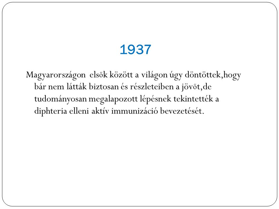 1937 Magyarországon els ő k között a világon úgy döntöttek,hogy bár nem látták biztosan és részleteiben a jöv ő t,de tudományosan megalapozott lépésne