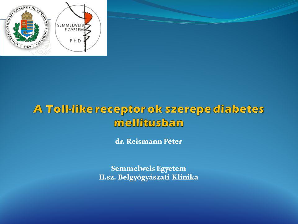 dr. Reismann Péter Semmelweis Egyetem II.sz. Belgyógyászati Klinika