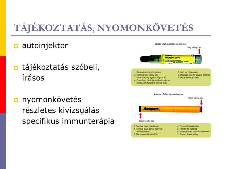 TÁJÉKOZTATÁS, NYOMONKÖVETÉS  autoinjektor  tájékoztatás szóbeli, írásos  nyomonkövetés részletes kivizsgálás specifikus immunterápia