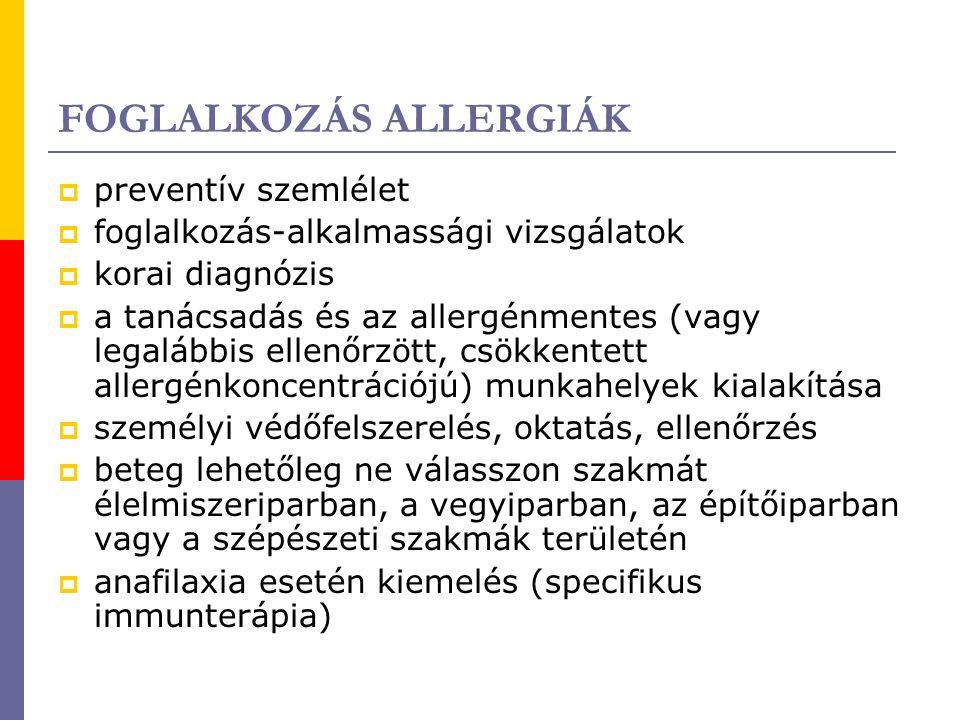 FOGLALKOZÁS ALLERGIÁK  preventív szemlélet  foglalkozás-alkalmassági vizsgálatok  korai diagnózis  a tanácsadás és az allergénmentes (vagy legaláb