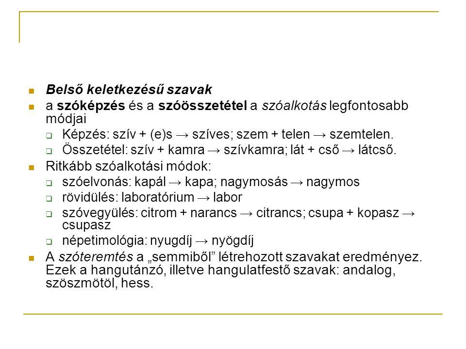 """Jövevényszók  a nyelvbe kívülről, más nyelvekből bekerült szavak rétege  ez a kölcsönzés annyira régi, hogy jövevényszavaink idegen eredetét csak az etimológia tartja nyilván  a toldalékok gazdagsága révén beépültek a magyar nyelvbe, a köznyelvi tudatban már magyar szavakként élnek Közöttük időbeli eltolódások vannak, attól függően, hogy a """"kölcsönző néppel, nyelvvel a magyarság milyen időszakban került kapcsolatba."""