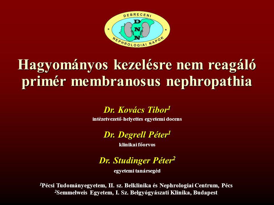 További vizsgálatok: Felsőendoscopia: negatív Colonoscopia: negatív Hasi UH: negatív Mellkas RTG: negatív Immunelectroforesis: negatív Vél: Primer membranosus GN