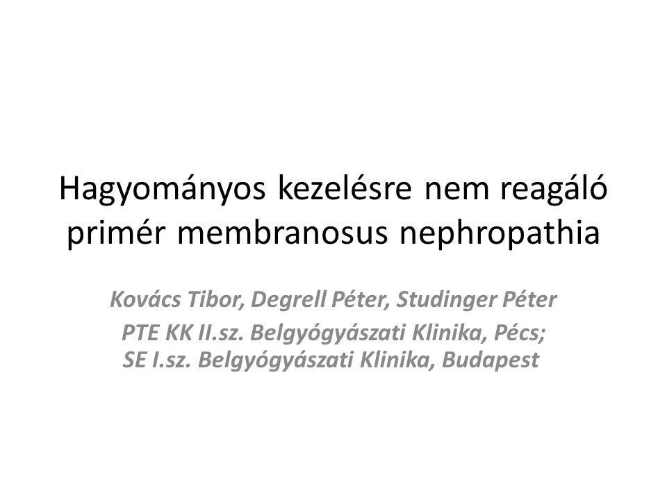 Phospholipase A 2 Receptor (=PLA2R ) vizsgálat ha negatív: sok szerző szerint a membranosus GN secunder, tehát alapbetegség irányában (tumor, SLE, vírus, stb.) kell a beteget kivizsgálni ha pozitív: a membranosus GN primer, azaz nagy valószínűséggel alapbetegség (tumor, SLE, vírus, stb.) nem áll fenn.