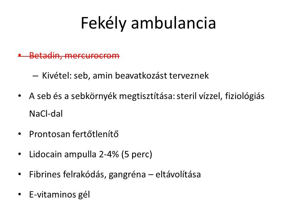 Fekély ambulancia Betadin, mercurocrom – Kivétel: seb, amin beavatkozást terveznek A seb és a sebkörnyék megtisztítása: steril vízzel, fiziológiás NaC