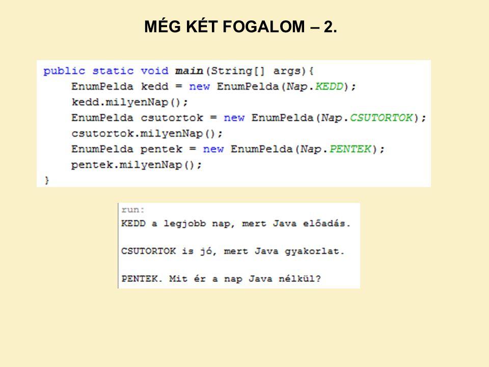 MÉG KÉT FOGALOM – 2.