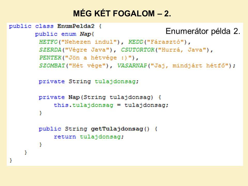Enumerátor példa 2. MÉG KÉT FOGALOM – 2.