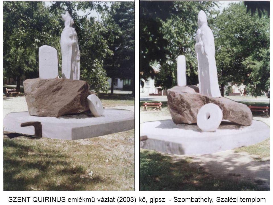 SZENT QUIRINUS emlékmű vázlat (2003) kő, gipsz - Szombathely, Szalézi templom