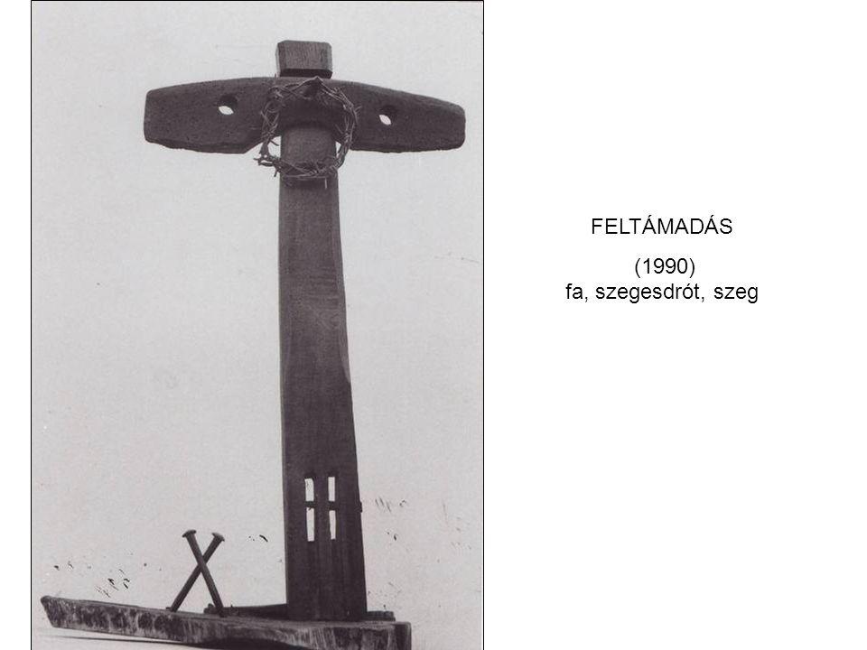 FELTÁMADÁS (1990) fa, szegesdrót, szeg