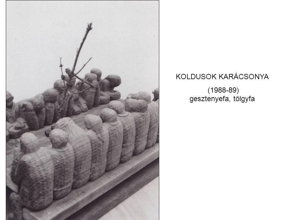 KOLDUSOK KARÁCSONYA (1988-89) gesztenyefa, tölgyfa