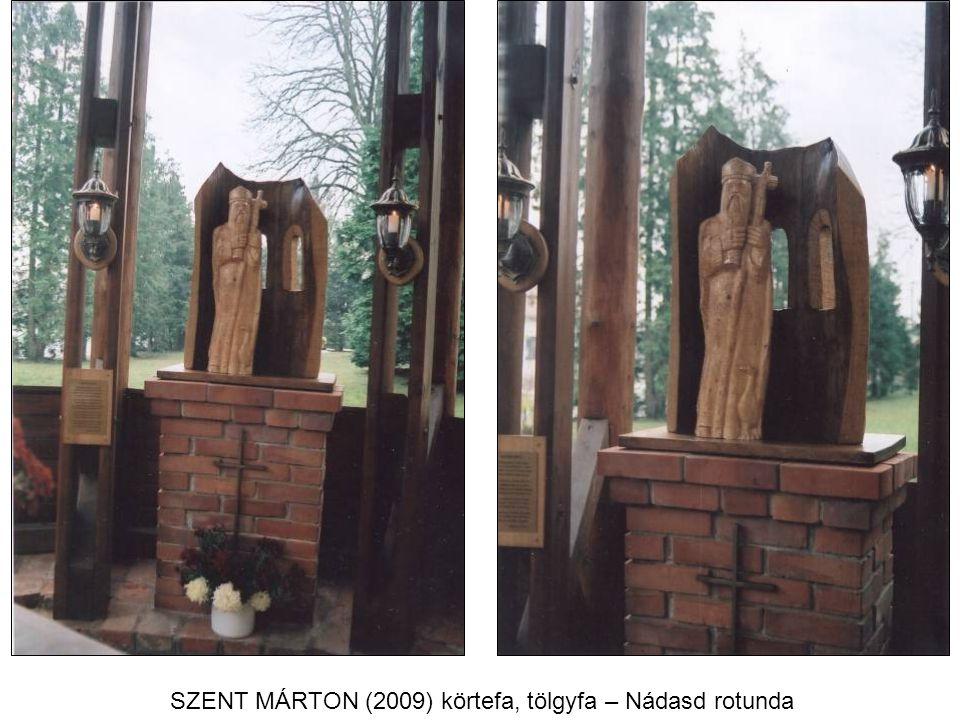 SZENT MÁRTON (2009) körtefa, tölgyfa – Nádasd rotunda