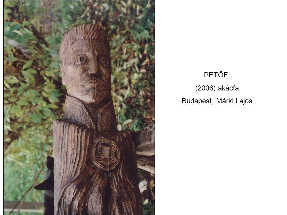 PETŐFI (2006) akácfa Budapest, Márki Lajos