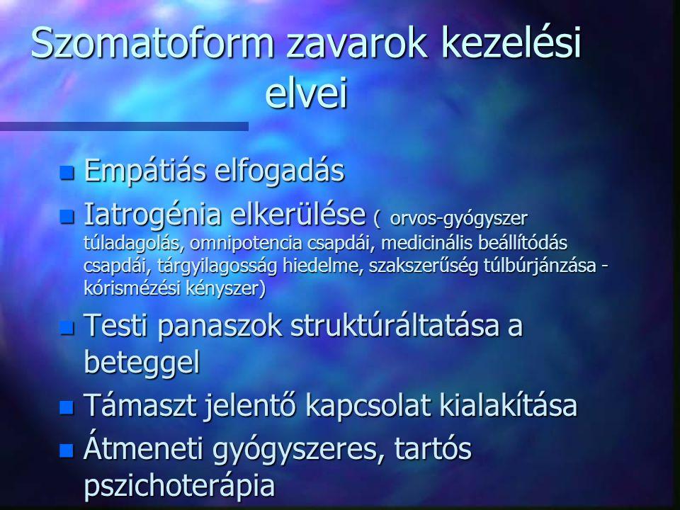 """A """"szomatizáló"""" beteg kezelésének """"tízparancsolata"""" n Empátiás elfogadása a személynek n Együttműködő elfogadása a testi tüneteknek n Testi tünetek st"""